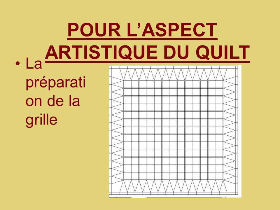 La préparati on de la grille POUR LASPECT ARTISTIQUE DU QUILT