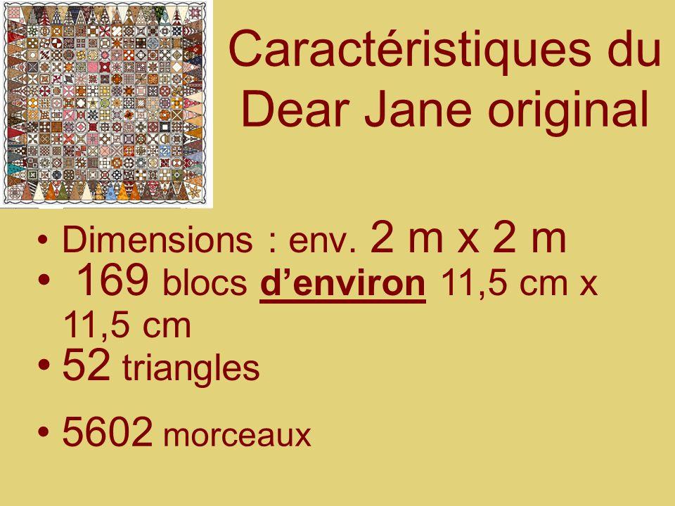 Caractéristiques du Dear Jane original 5602 morceaux Dimensions : env. 2 m x 2 m 169 blocs denviron 11,5 cm x 11,5 cm 52 triangles