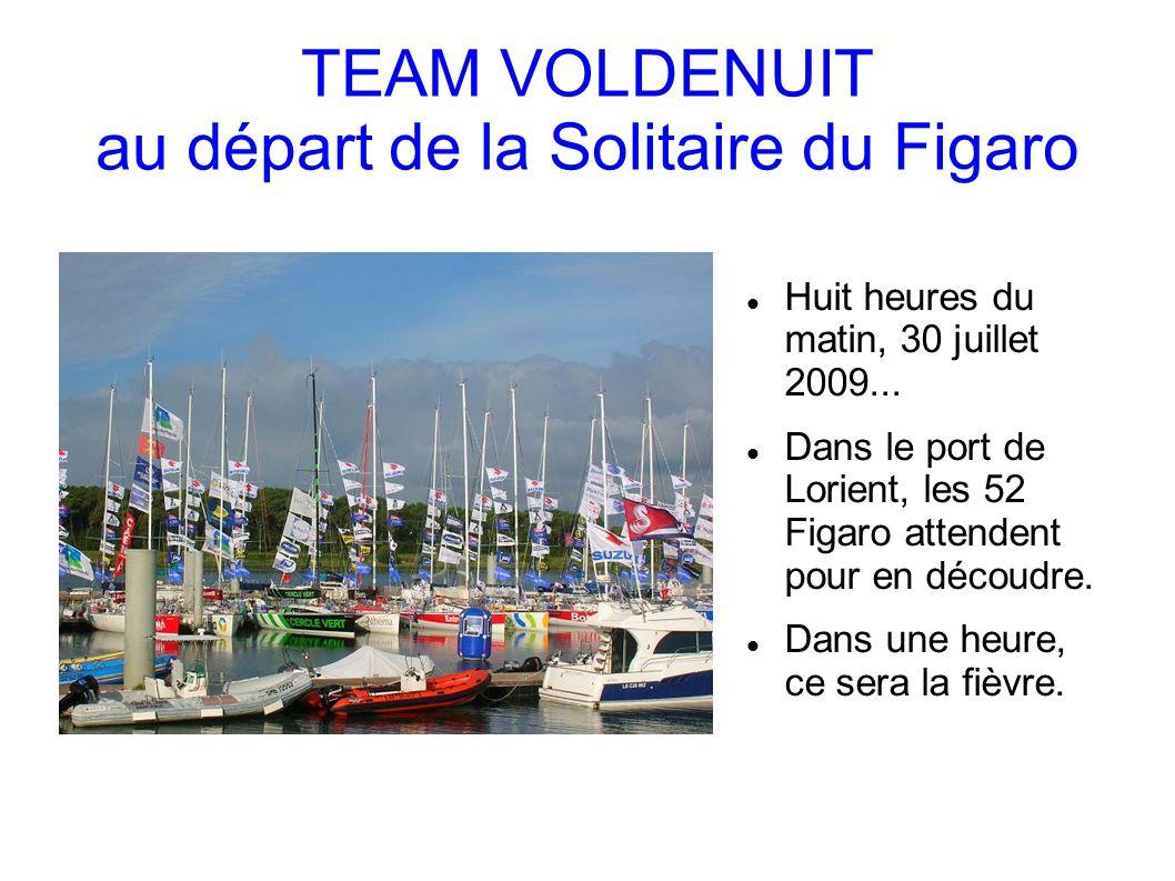 TEAM VOLDENUIT au départ de la Solitaire du Figaro Huit heures du matin, 30 juillet 2009...