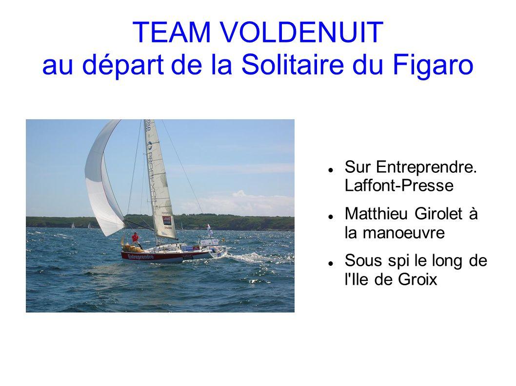 TEAM VOLDENUIT au départ de la Solitaire du Figaro Sur Entreprendre.