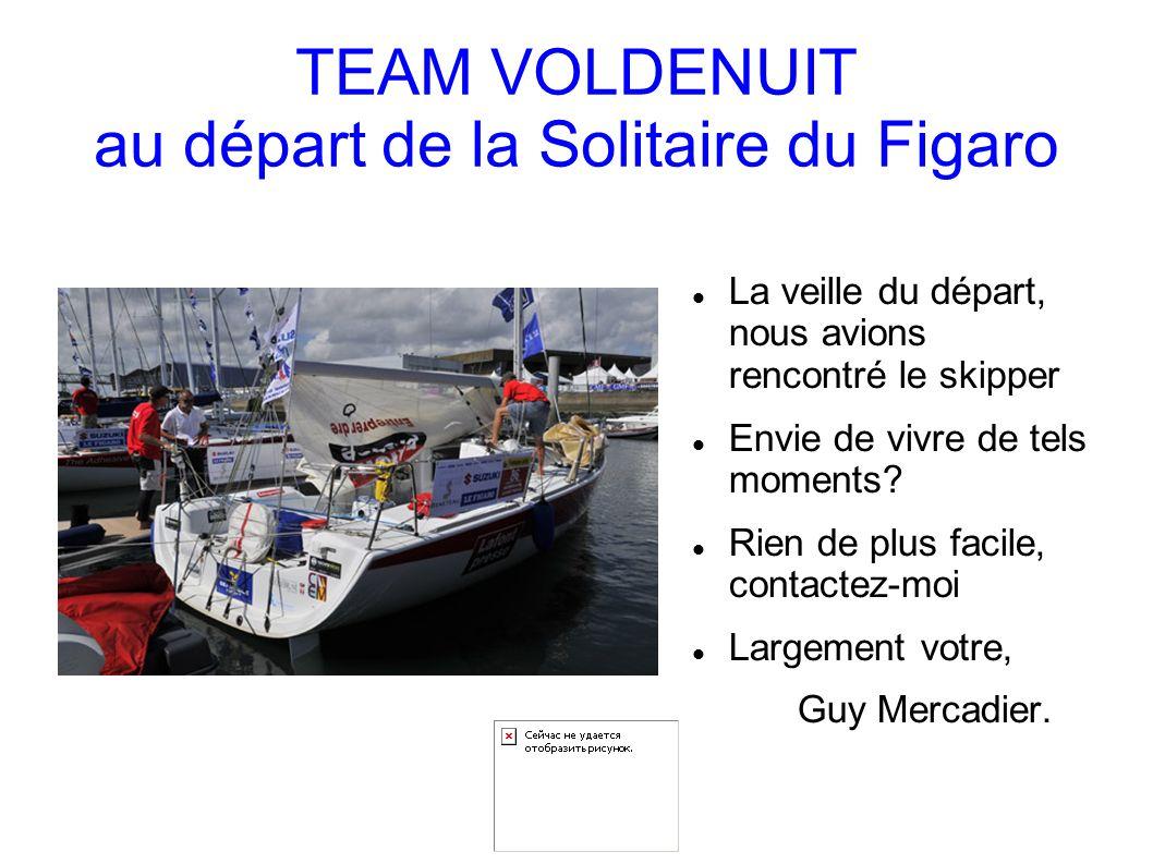 TEAM VOLDENUIT au départ de la Solitaire du Figaro La veille du départ, nous avions rencontré le skipper Envie de vivre de tels moments.