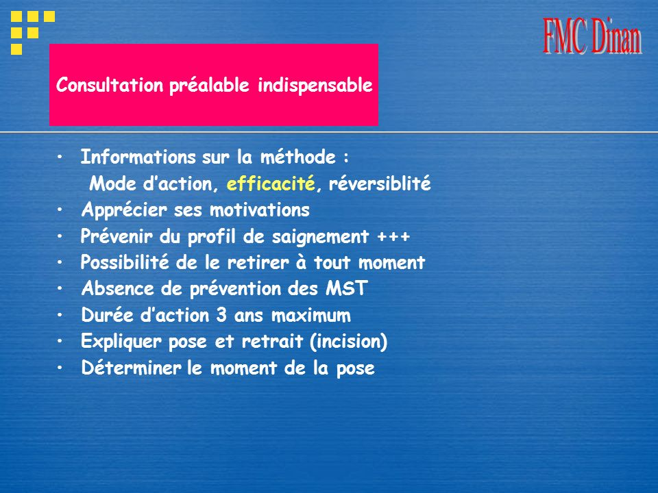 Consultation préalable indispensable Informations sur la méthode : Mode daction, efficacité, réversiblité Apprécier ses motivations Prévenir du profil