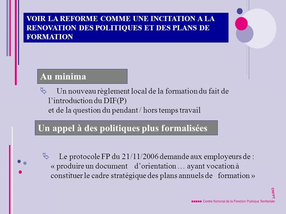 Un nouveau règlement local de la formation du fait de lintroduction du DIF(P) et de la question du pendant / hors temps travail VOIR LA REFORME COMME