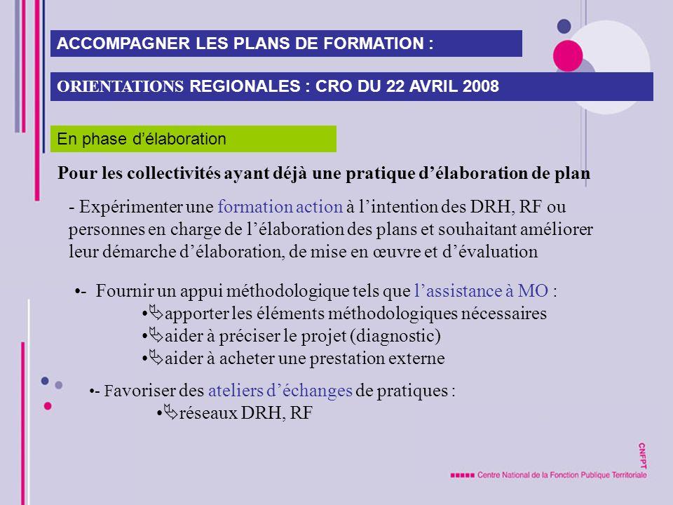 - F avoriser des ateliers déchanges de pratiques : réseaux DRH, RF - Fournir un appui méthodologique tels que lassistance à MO : apporter les éléments