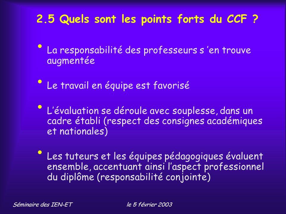 Séminaire des IEN-ETle 5 février 2003 2.5 Quels sont les points forts du CCF .
