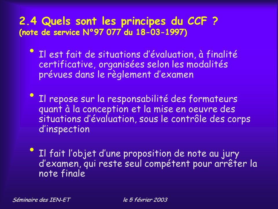 Séminaire des IEN-ETle 5 février 2003 2.4 Quels sont les principes du CCF .