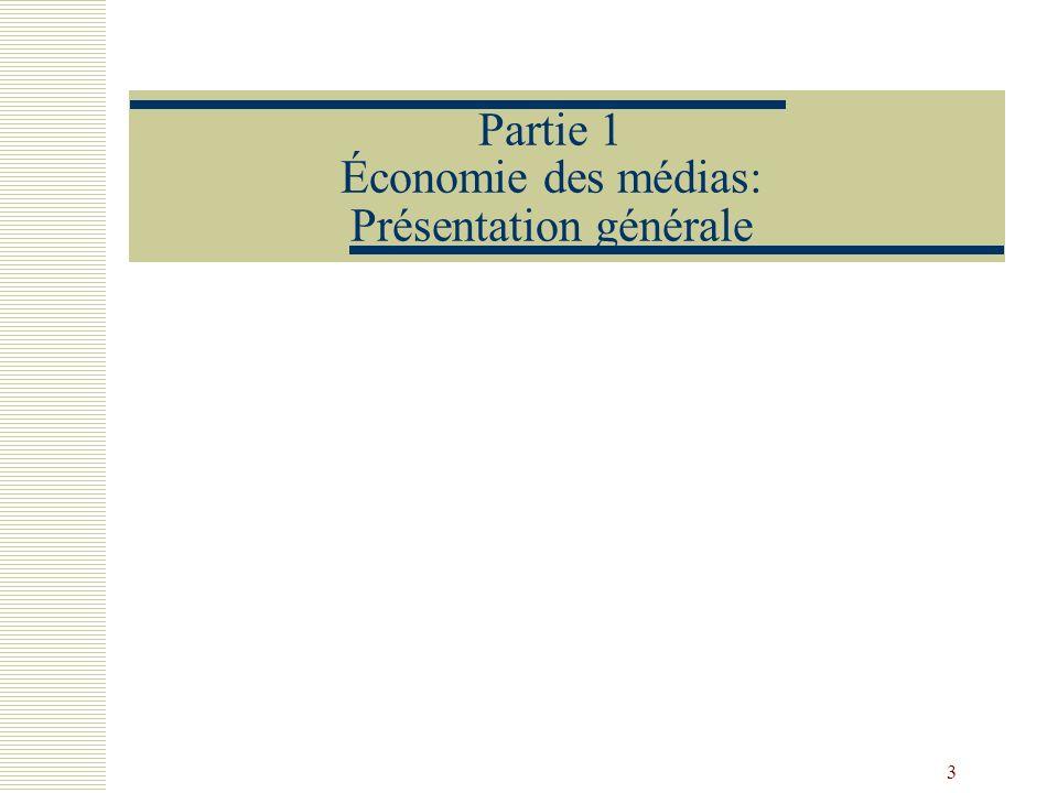 3 Partie 1 Économie des médias: Présentation générale
