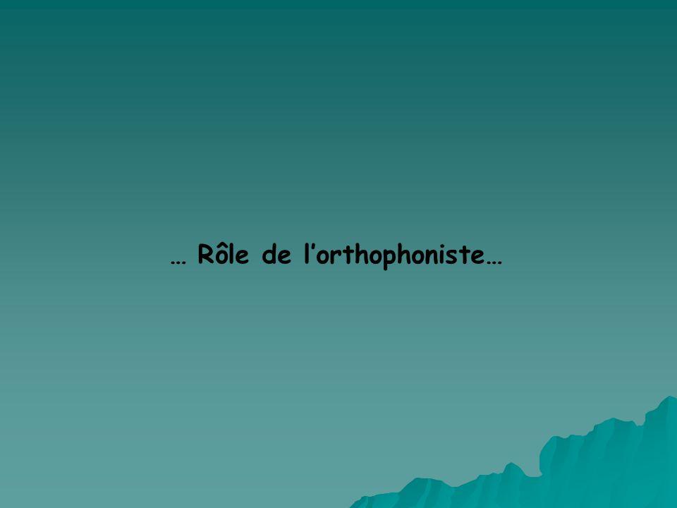 … Rôle de lorthophoniste…