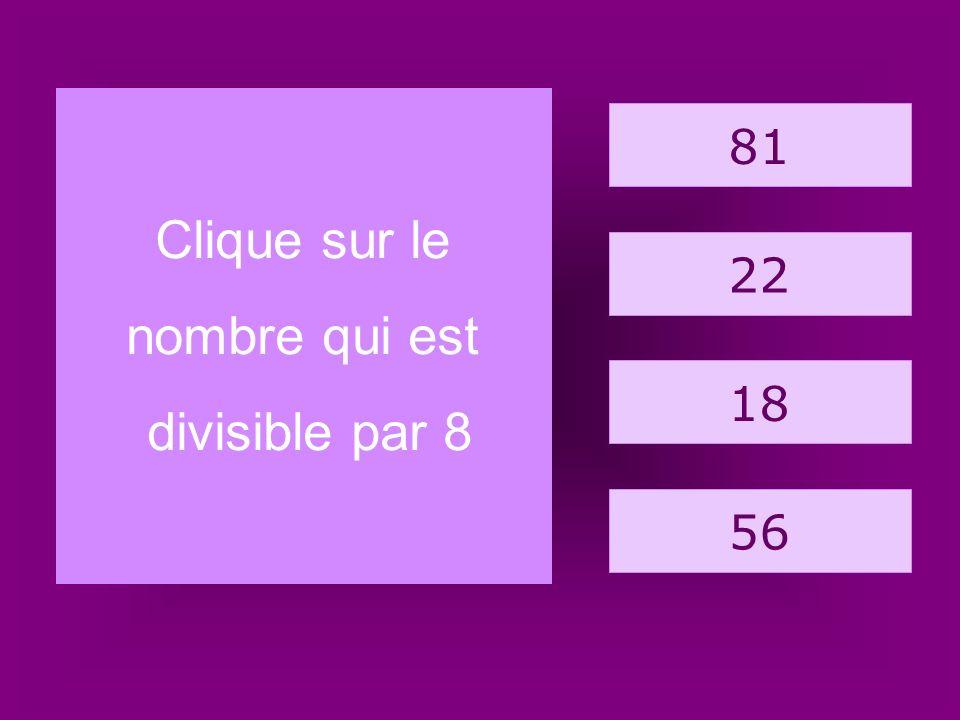 19. châtaigne 27 14 19 32 Clique sur le nombre qui est divisible par 3