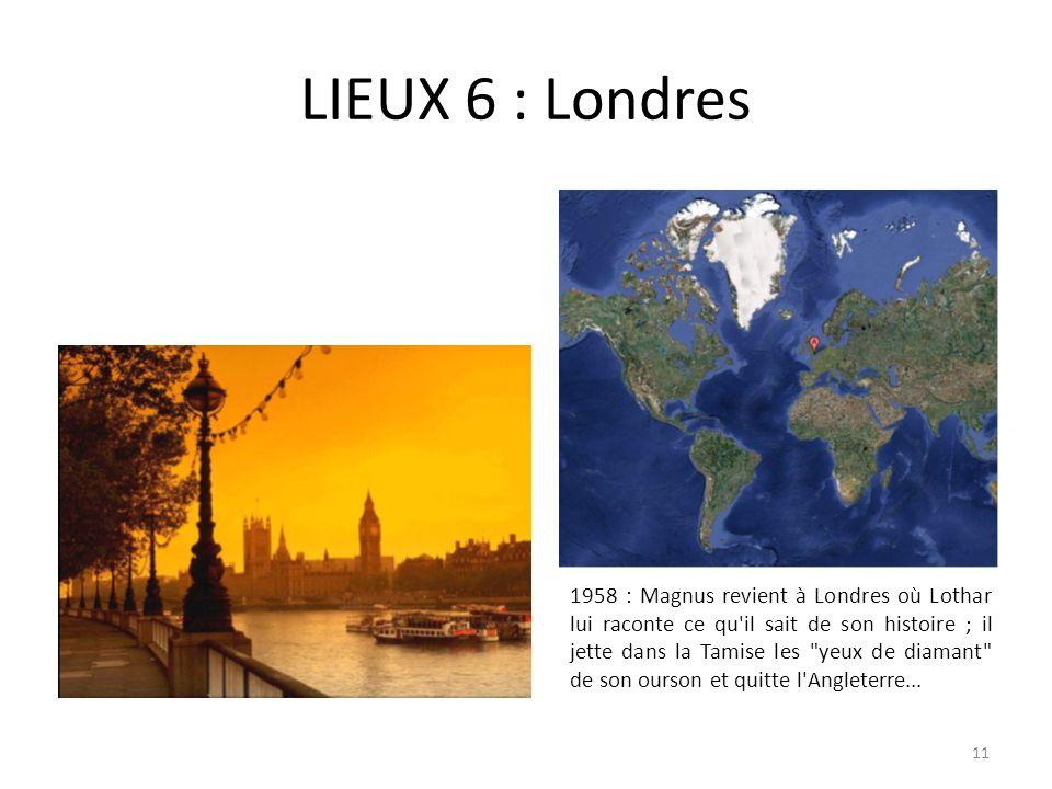 LIEUX 6 : Londres 1958 : Magnus revient à Londres où Lothar lui raconte ce qu'il sait de son histoire ; il jette dans la Tamise les