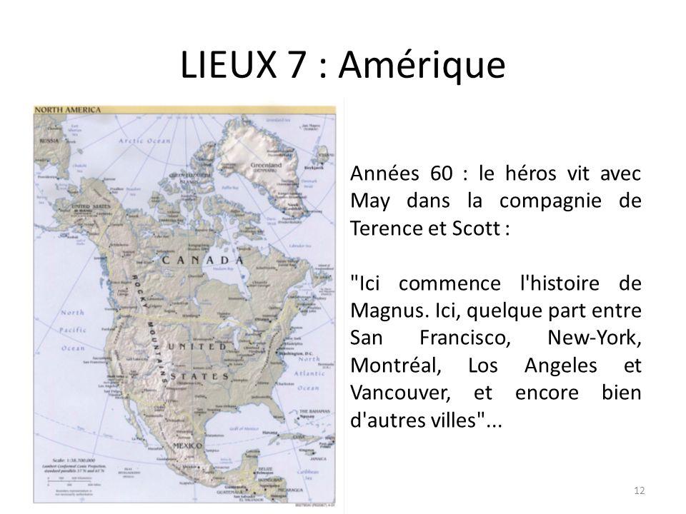 LIEUX 7 : Amérique Années 60 : le héros vit avec May dans la compagnie de Terence et Scott :