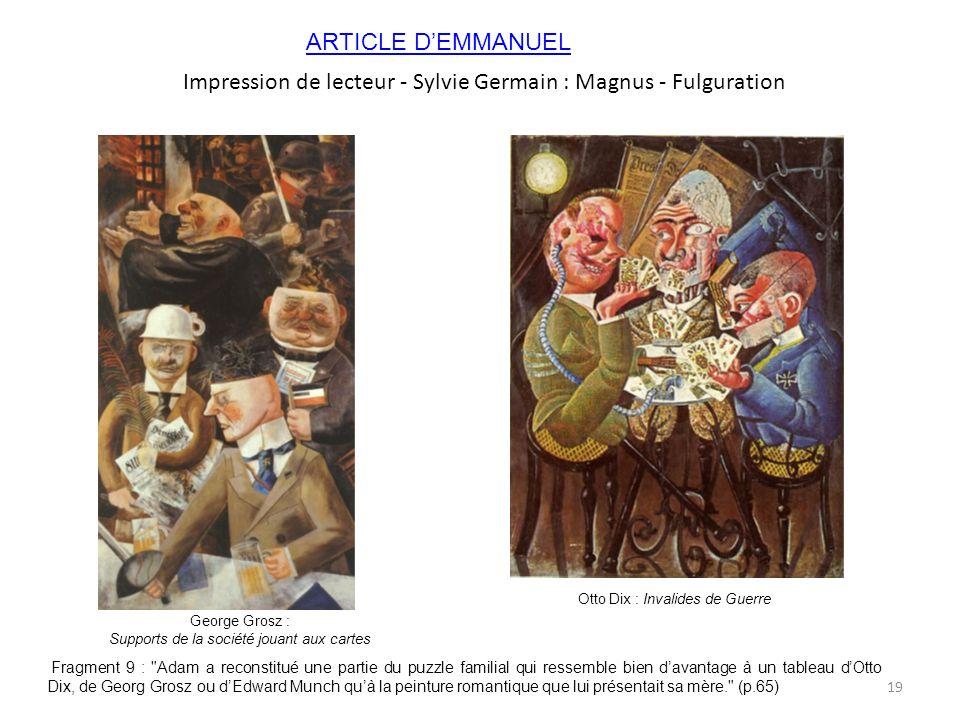 Impression de lecteur - Sylvie Germain : Magnus - Fulguration George Grosz : Supports de la société jouant aux cartes Otto Dix : Invalides de Guerre F