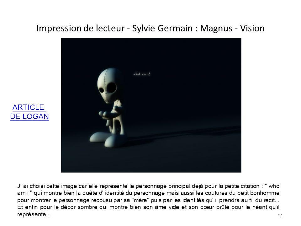 Impression de lecteur - Sylvie Germain : Magnus - Vision J' ai choisi cette image car elle représente le personnage principal déjà pour la petite cita