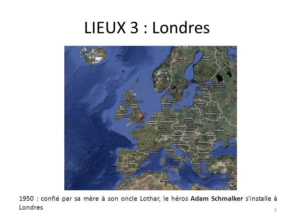 LIEUX 3 : Londres 1950 : confié par sa mère à son oncle Lothar, le héros Adam Schmalker s'installe à Londres 8
