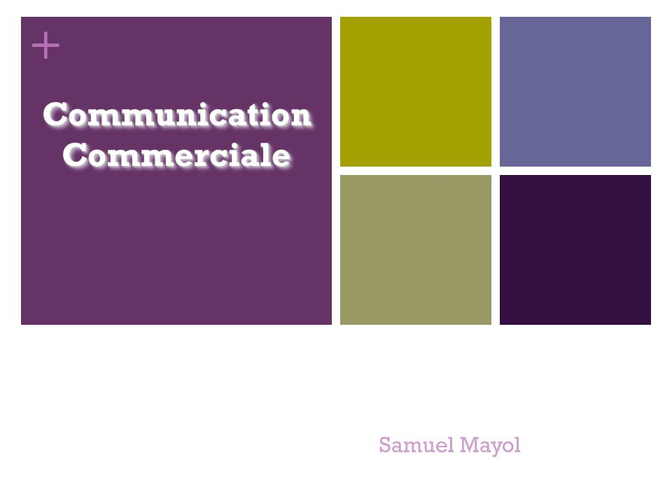 + La communication d E : avec qui.