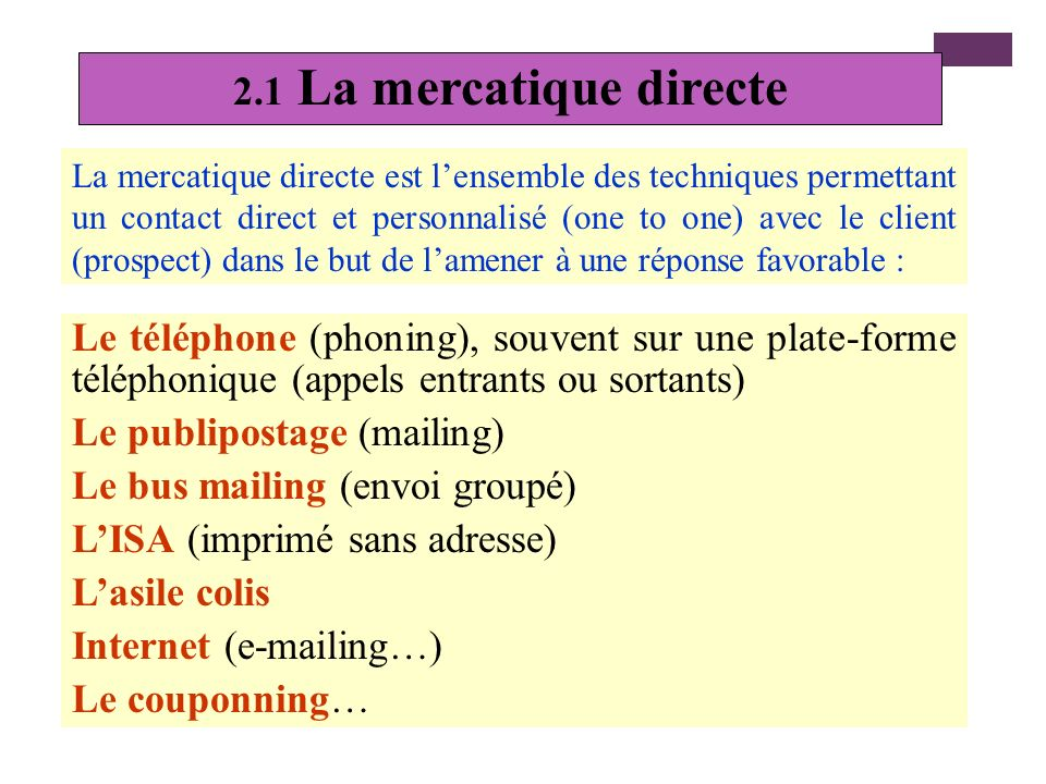 + Le marketing direct définition le marketing direct est le moyen opérationnel qui s appuie sur l utilisation d un fichier informatisé et de supports