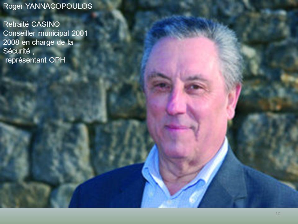 10 Roger YANNACOPOULOS Retraité CASINO Conseiller municipal 2001 2008 en charge de la Sécurité, représentant OPH