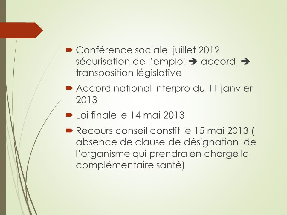 Conférence sociale juillet 2012 sécurisation de lemploi accord transposition législative Accord national interpro du 11 janvier 2013 Loi finale le 14