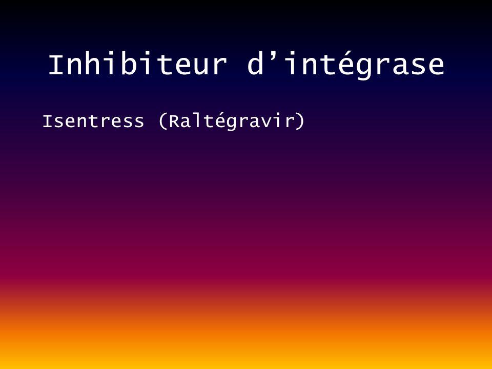 Inhibiteur dintégrase Isentress (Raltégravir)