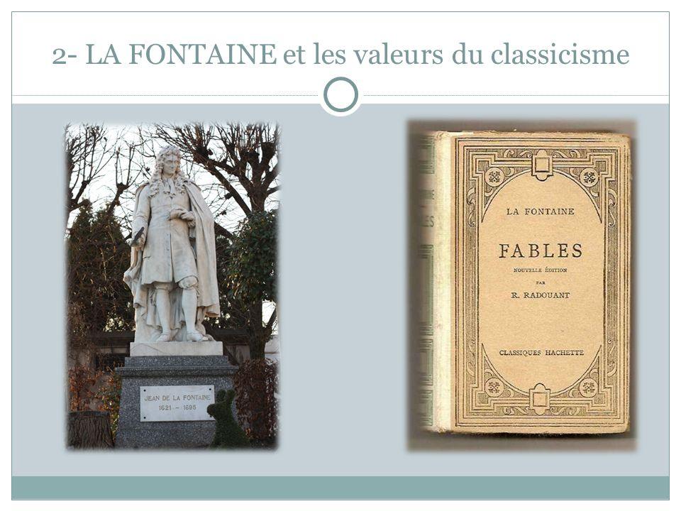 2- LA FONTAINE et les valeurs du classicisme