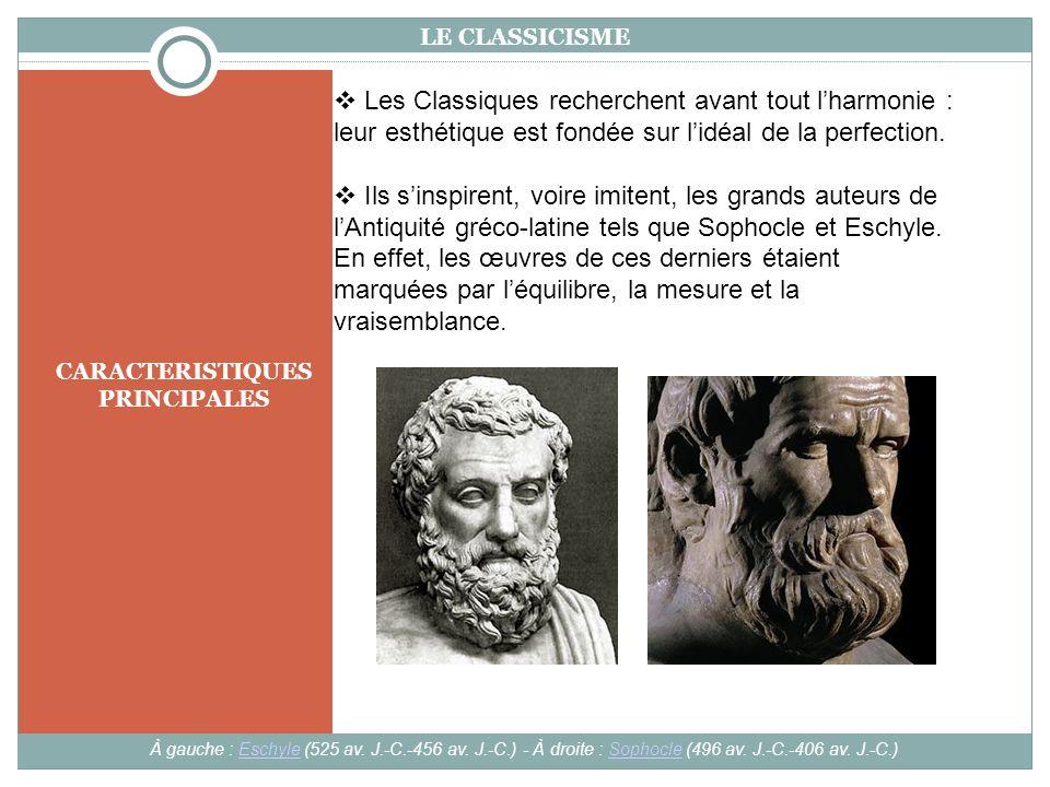 CARACTERISTIQUES PRINCIPALES LE CLASSICISME À gauche : Eschyle (525 av.
