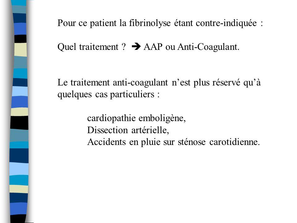 Pour ce patient la fibrinolyse étant contre-indiquée : Quel traitement .