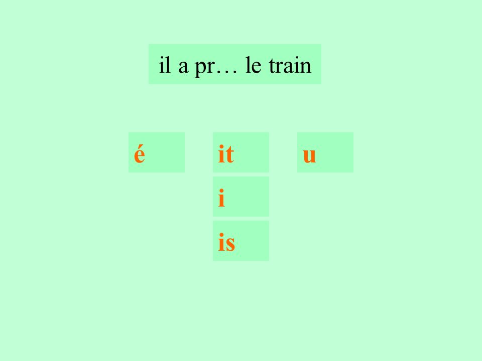3 il a pr… le train itéu i is