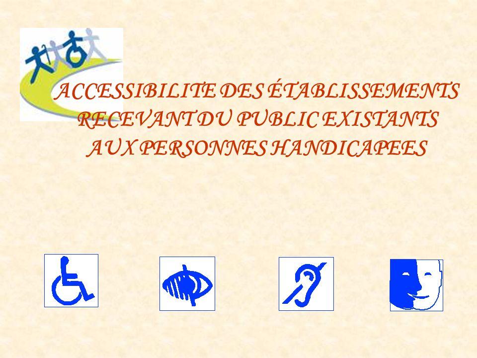- La loi dorientation du 30 juin 1975 en faveur des personnes handicapées, - La loi du 13 juillet 1991 portant diverses mesures destinées à favoriser laccessibilité des locaux dhabitation, des lieux de travail et des installations recevant du public aux personnes handicapées, - La loi du 11 février 2005 pour légalité des droits et des chances, la participation et la citoyenneté des personnes handicapées.