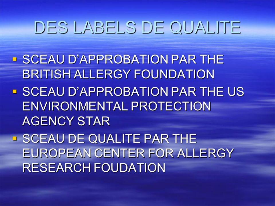 DES LABELS DE QUALITE SCEAU DAPPROBATION PAR THE BRITISH ALLERGY FOUNDATION SCEAU DAPPROBATION PAR THE BRITISH ALLERGY FOUNDATION SCEAU DAPPROBATION P