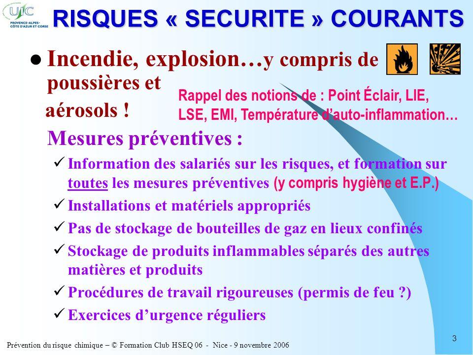 Prévention du risque chimique – © Formation Club HSEQ 06 - Nice - 9 novembre 2006 3 RISQUES « SECURITE » COURANTS Incendie, explosion… y compris de po