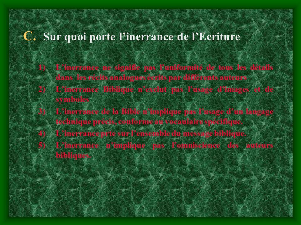 C. Sur quoi porte linerrance de lEcriture 1)Linerrance ne signifie pas luniformité de tous les détails dans les récits analogues écrits par différents