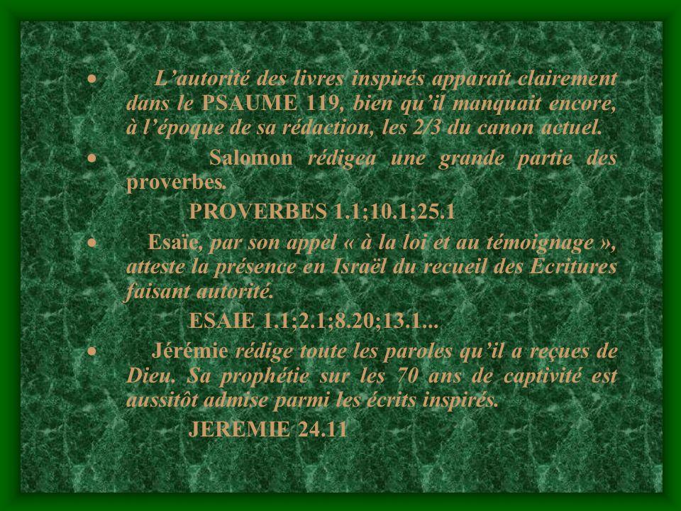 L autorité des livres inspirés apparaît clairement dans le PSAUME 119, bien qu il manquait encore, à l époque de sa rédaction, les 2/3 du canon actuel