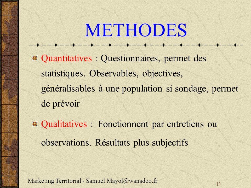 11 METHODES Quantitatives : Questionnaires, permet des statistiques.