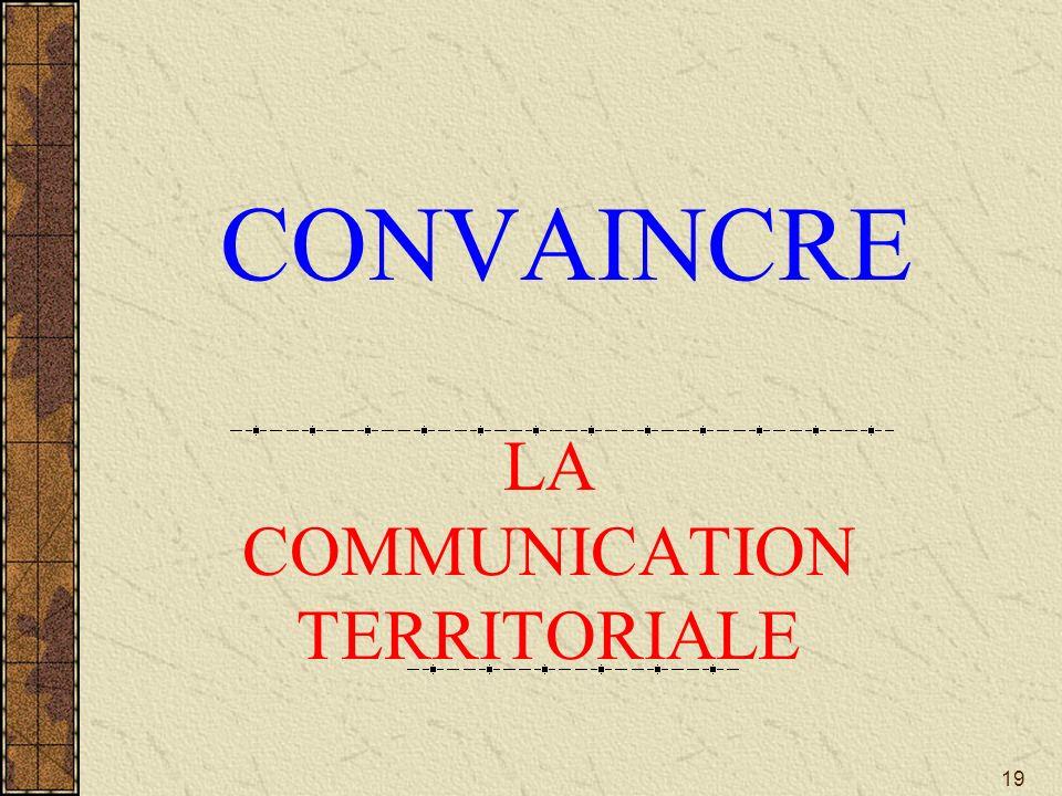 19 CONVAINCRE LA COMMUNICATION TERRITORIALE