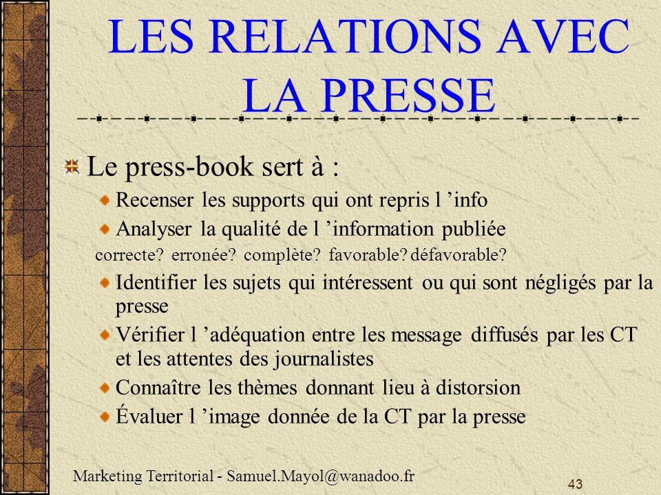 43 LES RELATIONS AVEC LA PRESSE Le press-book sert à : Recenser les supports qui ont repris l info Analyser la qualité de l information publiée correcte.