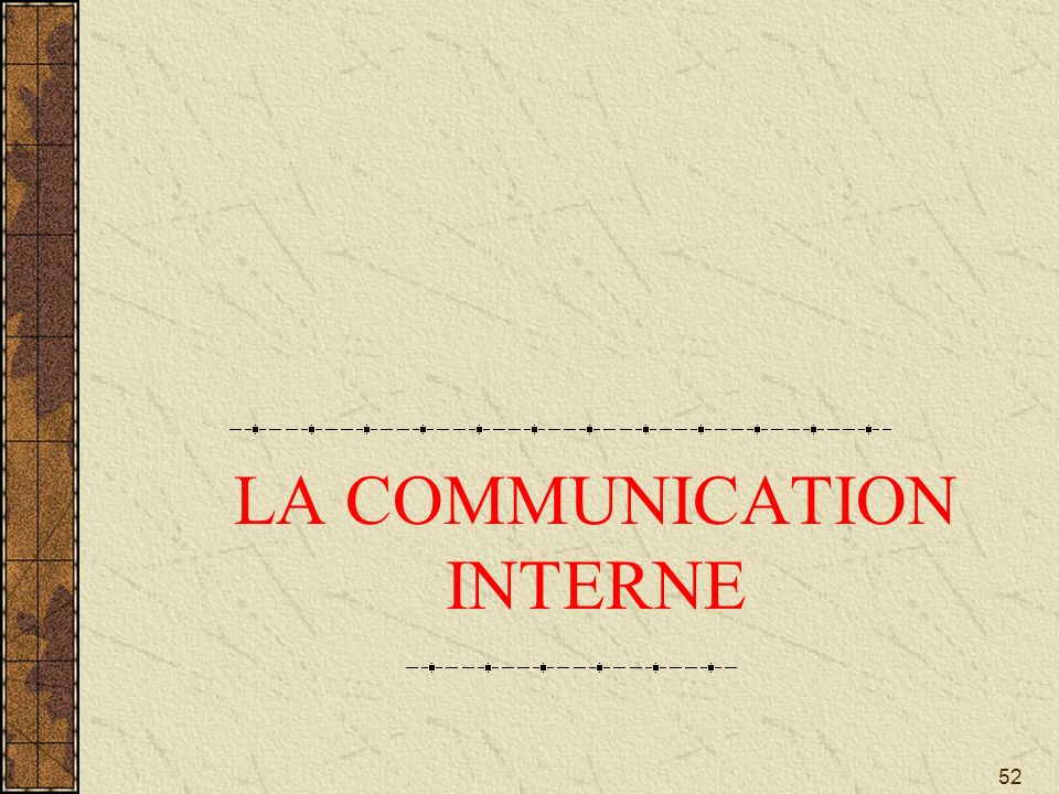 52 LA COMMUNICATION INTERNE