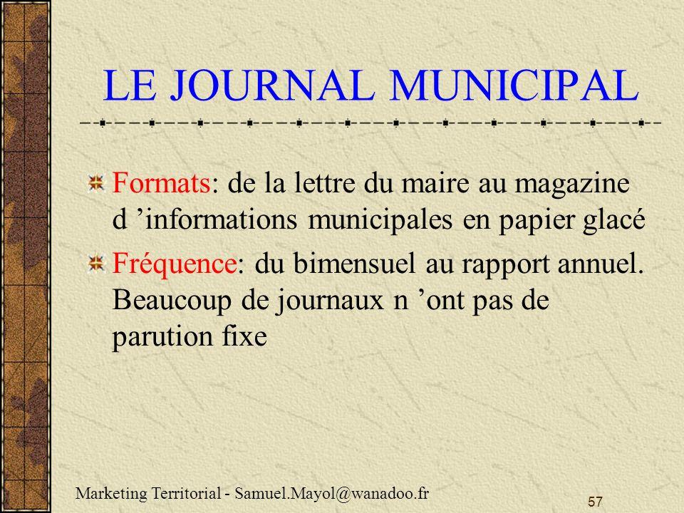 57 LE JOURNAL MUNICIPAL Formats: de la lettre du maire au magazine d informations municipales en papier glacé Fréquence: du bimensuel au rapport annuel.