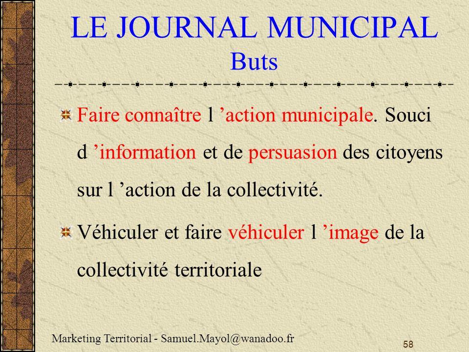 58 LE JOURNAL MUNICIPAL Buts Faire connaître l action municipale.