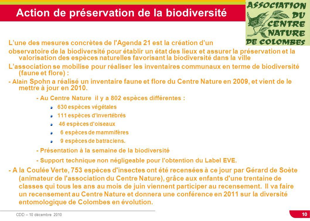 10 CDD – 10 décembre 2010 Action de préservation de la biodiversité Lune des mesures concrètes de l'Agenda 21 est la création dun observatoire de la b