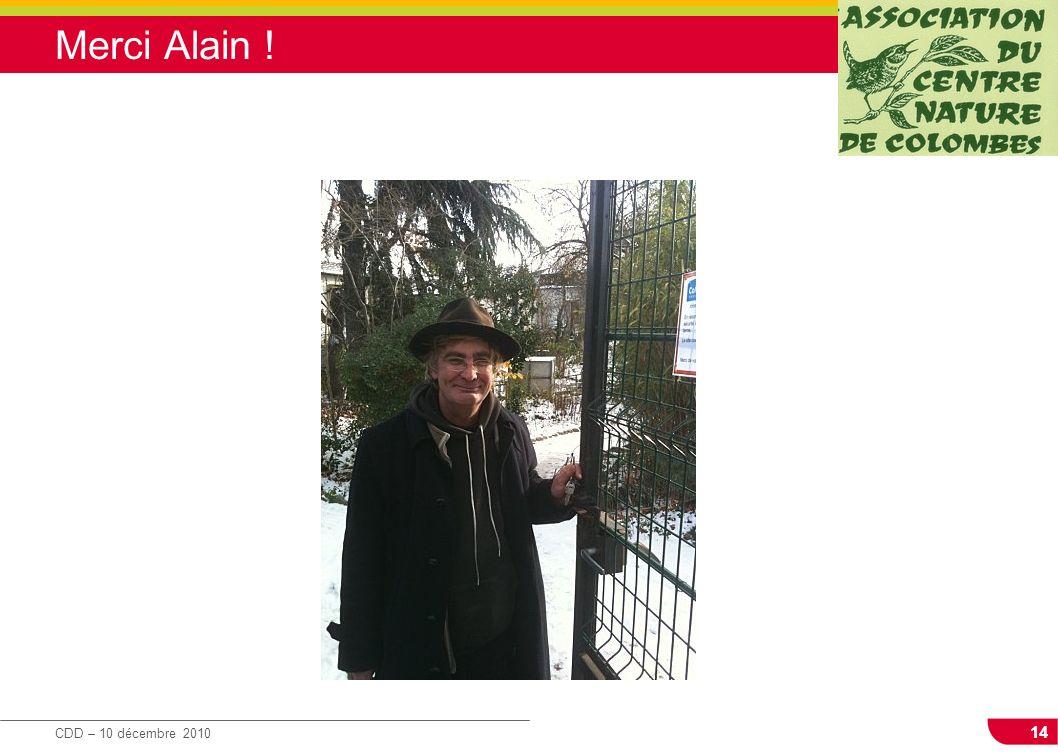 14 CDD – 10 décembre 2010 Merci Alain !