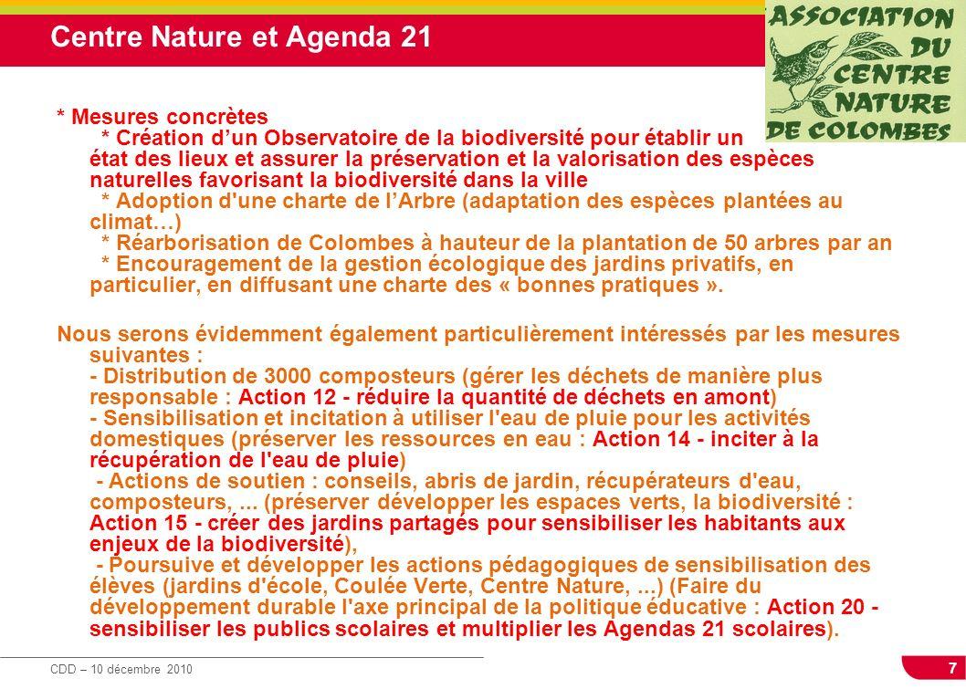 7 CDD – 10 décembre 2010 Centre Nature et Agenda 21 * Mesures concrètes * Création dun Observatoire de la biodiversité pour établir un état des lieux