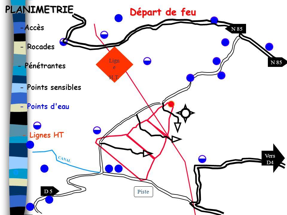 Lign e H.T. PLANIMETRIE Piste D 5 CANAL Vers D4 N 85 -Accès - Rocades - Pénétrantes - Points sensibles - Points d'eau - Lignes HT Départ de feu
