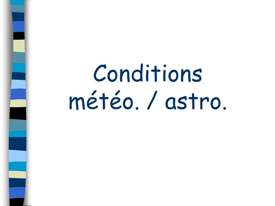 Conditions météo. / astro.