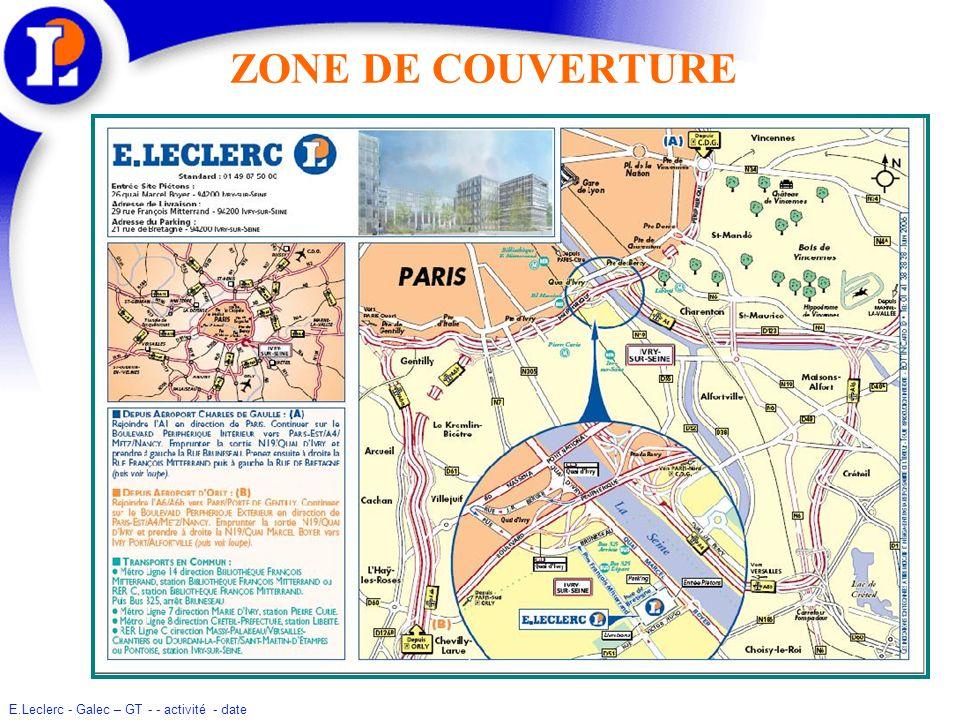 E.Leclerc - Galec – GT - - activité - date ZONE DACTIVITE