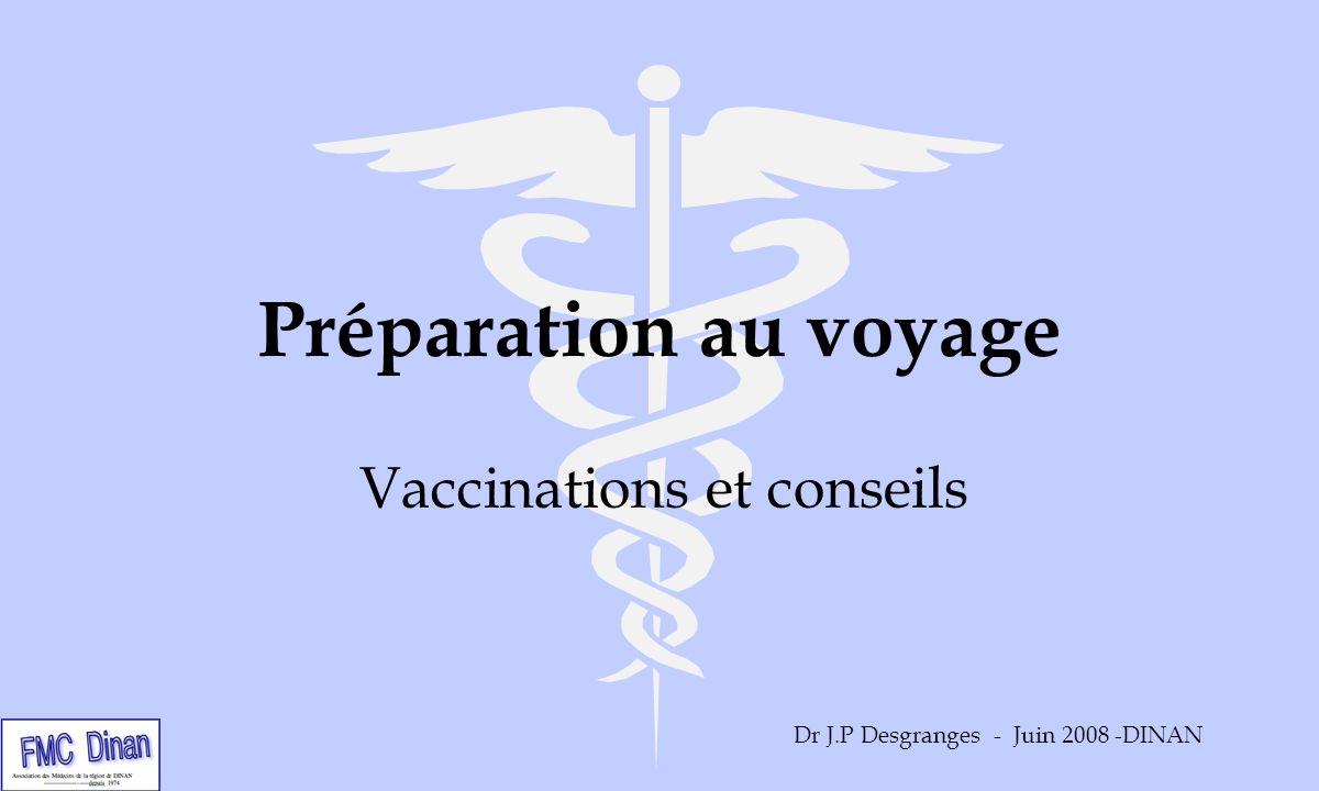 Les vaccins du voyageur (6) l Grippe : personnes âgées, vols longs courriers et croisières++ l Rage : presque partout, si voyage prolongé, aventureux, à lécart des villes : Inde et Asie.