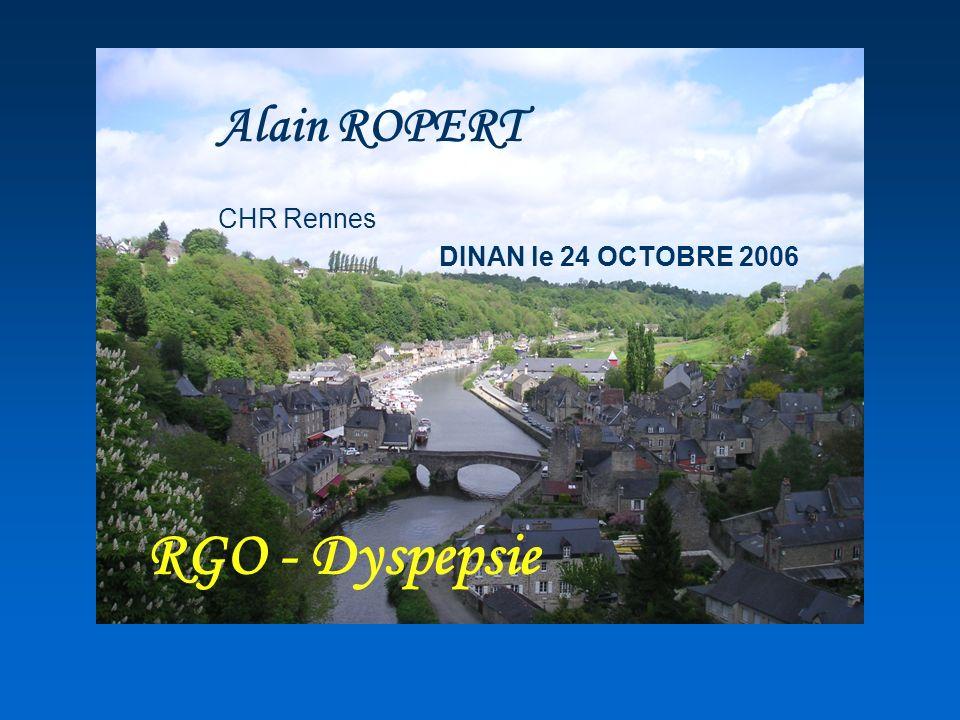 RGO - Dyspepsie Alain ROPERT CHR Rennes DINAN le 24 OCTOBRE 2006