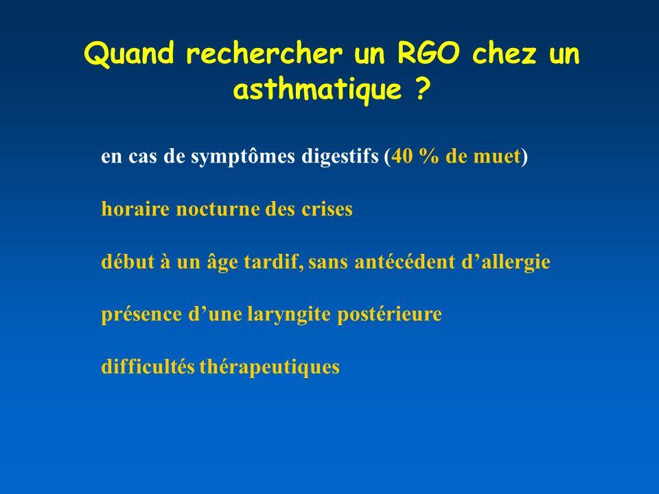 Quand rechercher un RGO chez un asthmatique .
