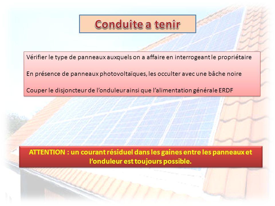 Vérifier le type de panneaux auxquels on a affaire en interrogeant le propriétaire En présence de panneaux photovoltaïques, les occulter avec une bâch
