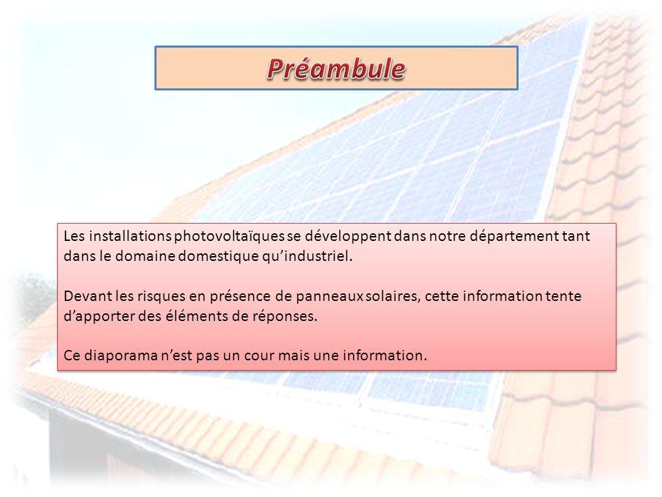 Les installations photovoltaïques se développent dans notre département tant dans le domaine domestique quindustriel. Devant les risques en présence d