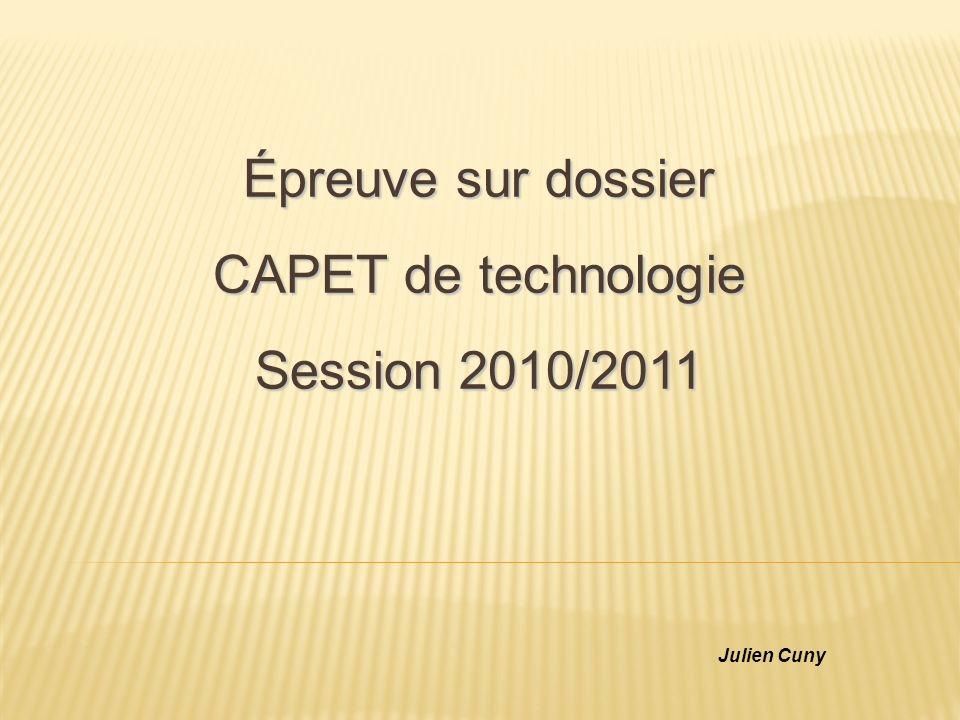 Julien Cuny Épreuve sur dossier CAPET de technologie Session 2010/2011